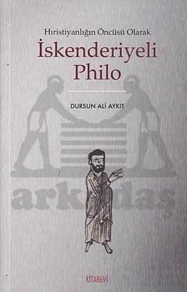 Hristiyanlığın Öncüsü Olarak İskenderiyeli Philo