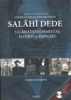 Salahi Dede: Salahaddin Demirtaş Hayatı ve Eserleri