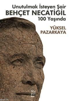 Unutulmak İstayen Şair Behçet Necatigil 100 Yaşında
