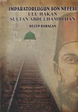 İmparatorluğun Son Nefesi Ulu Hakan Abdulhamit