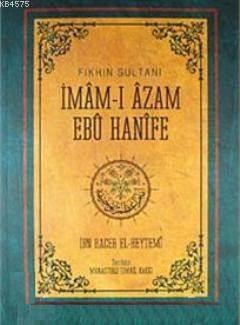 Fıkhın Sultanı İmam-I Azam Ebu Hanife