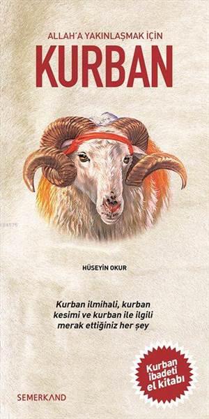Allah'a Yakınlaşmak İçin Kurban; Kurban İbadeti El Kitabı