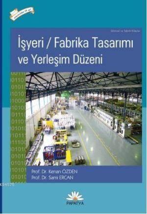 Isyeri Fabrika Tasarimi ve Yerlesim Düzeni