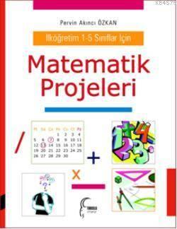 Matematik Projeleri; İlköğretim 1-5 Sınıflar İçin
