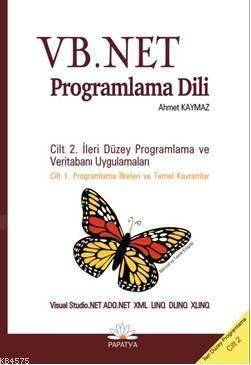 VB. Net Programlama Dili; Cilt 2: İleri Düzey Programlama Dili ve Veritabanı Uygulamaları