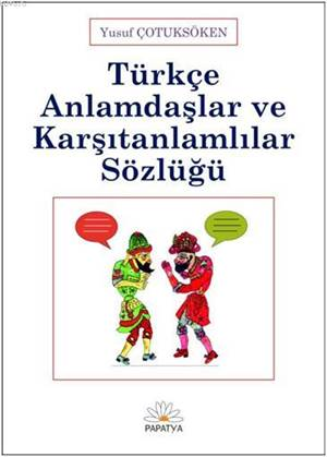 Türkçe Anlamdaslar ve Karsitanlamlilar Sözlügü