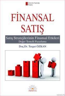 Finansal Satis; Satis Strejilerinin Finansal Etkileri