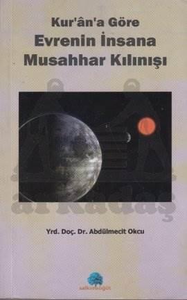 Kur'an'a Göre Evrenin İnsana Musahhar Kılınışı