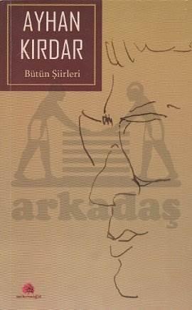 Ayhan Kırdar - Bütün Şiirleri