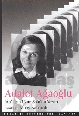 """Adalet Ağaoğlu: """"An""""ların Uzun Soluklu Yazarı"""