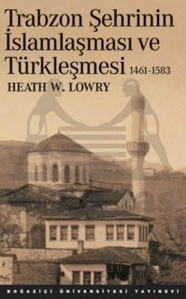 Trabzon Şehrinin İslamlaşması ve Türkleşmesi