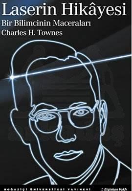 Laserin Hikâyesi. Bir Bilimcinin Maceraları