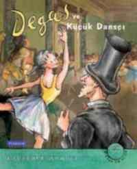 Degas Ve Küçük Dansçı