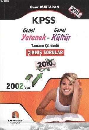 KPSS Genel Kültür Genel Yetenek; 2002-2009 Tamamı Çözümlü Çıkmış Sorular