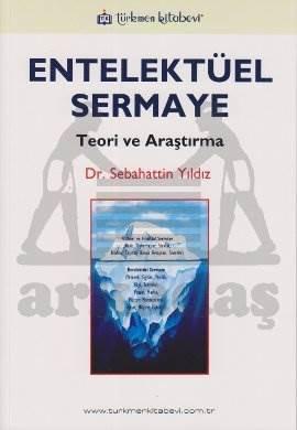 Entelektüel Sermaye Teori ve Araştırma