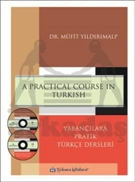 A Practical Course in Turkish / Yabancılara Pratik Türkçe Dersleri