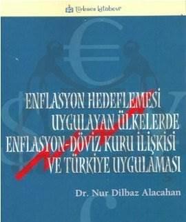 Enflasyon Hedeflemesi Uygulayan Ülkelerde Enflasyon-Döviz Kuru İlişkisi ve Türkiye Uygulaması
