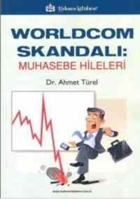 Worldcom Skandalı: Muhasebe Hileleri
