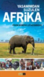 Yaşamından Süzülen Afrika