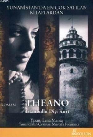 Theano; İstanbullu Dişi Kurt