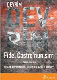 Devrim Fidel Castro'nun Sırrı