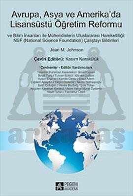 """""""Avrupa, Asya ve Amerika'da LİSANÜSTÜ ÖĞRETİM REFORMU ve İlim İnsanları İle Mühendislerin Uluslararası Hareketliliği:  NSF (National Science Foundation) Çalıştayı Bildirileri"""""""