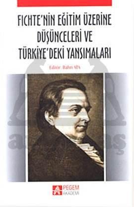 Fichte'nin Eğitim ile İlgili Görüşleri ve Türkiye'ye Yansımaları
