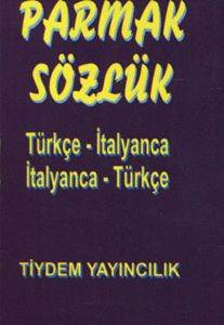 Parmak Sözlük: Türkçe-İtalyanca / İtalyanca-Türkçe