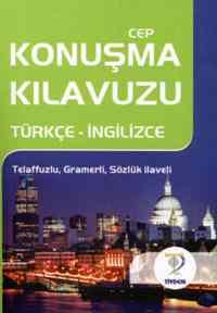 Cep Konuşma Kılavuzu /Türkçe -İngilizce