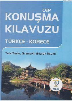 Cep Konuşma Klavuzu / Türkçe-Korece