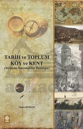 Tarih Ve Toplum Köy Ve Kent