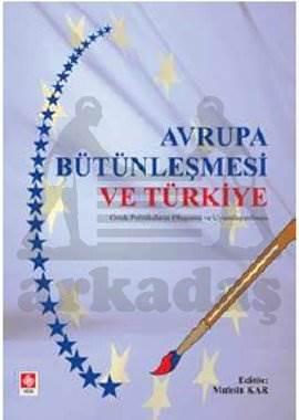 Avrupa Bütünleşmesi Ve Türkiye