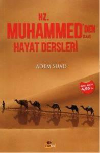Hz.Muhammed'den Hayat Dersleri
