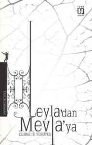 Leyla'dan Mevla'ya Cennete Yürüyüş