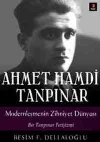 Ahmet Hamdi Tanpınar Modernleşmenin Zihniyet Dünyası
