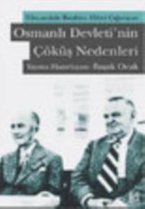 Tüccarzade İbrahim Hilmi Çığıraçan - Osmanlı Devleti'nin Çöküş Nedenleri