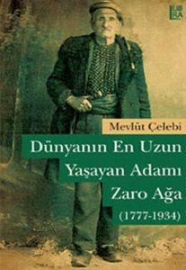 Dünyanın En Uzun Yaşayan Adamı Zaro Ağa (1777-1934)