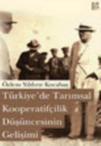 Türkiye'de Tarımsal Koperatifçilik Düşüncesinin Gelişimi
