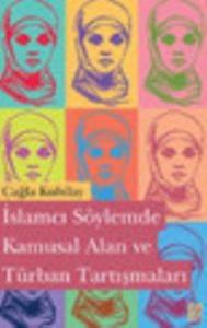 İslamcı Söylemede Kamusal Alan ve Türban Tartışmaları