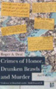Crimes Of Honor,Drunken Brawls and Murder