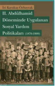 II. Abdülhamid Döneminde Uygulanan Sosyal Yardım Politikaları