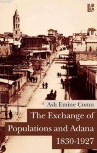 The Exchange Of Populations And Adana 1830-1927
