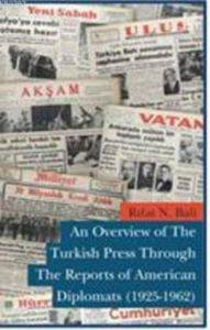 An Overview Of The Turkish Press Through The Reports Of American