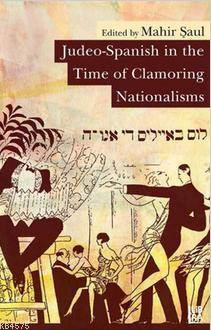 Judeo-Spanish in the Time of Clamoring Nationalisms