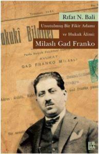 Unutulmuş Bir Fikir Adamı ve Hukuk Âlimi: Milaslı Gad Franko