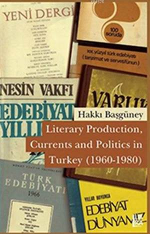Literary Production, Currents and Politics in Turkey (1960-1980)