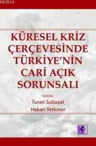 Küresel Kriz Çerçevesinde Türkiyenin Cari Açık Sorunsalı