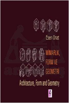 Mimarlık, Form ve Geometri - Architecture, Form and Geometry