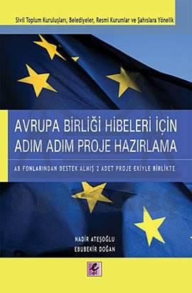 Avrupa Birliği Hibeleri İçin Adım Adım Proje Hazırlama