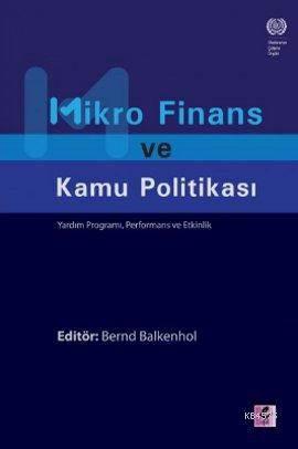 Mikro Finans Ve Kamu Politikası; Yardım Programı, Performans Ve Etkinlik